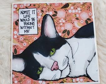 Without Me coaster, Tuxedo cat