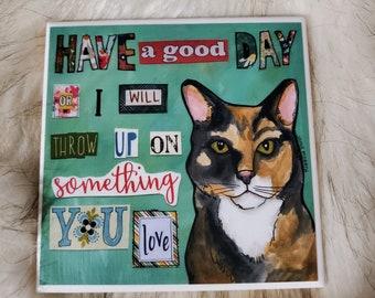 Throw Up coaster, funny cat art