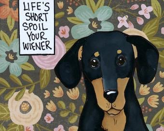 Spoil Your Wiener, dog art print