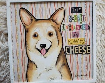 Always Cheese, corgi original painting on wood