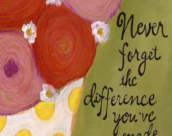 Difference You've Made, flower art print