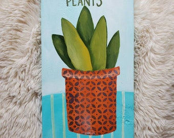 Wet My Plants, painting on wood
