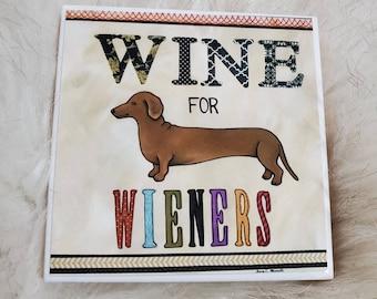 Wine For Wieners, dachshund coaster