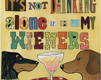 Drinking With Wieners, art print