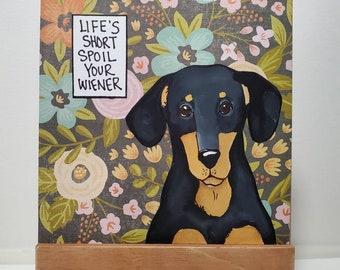 Spoil Your Wiener, original painting