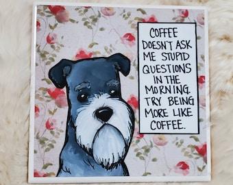 More Like Coffee coaster, schnauzer