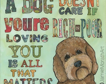 Rich or Poor, doodle dog art quote