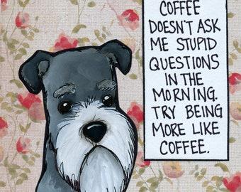More Like Coffee, dog art print