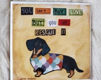Rescue It Doxie coaster, dachshund, wiener dog