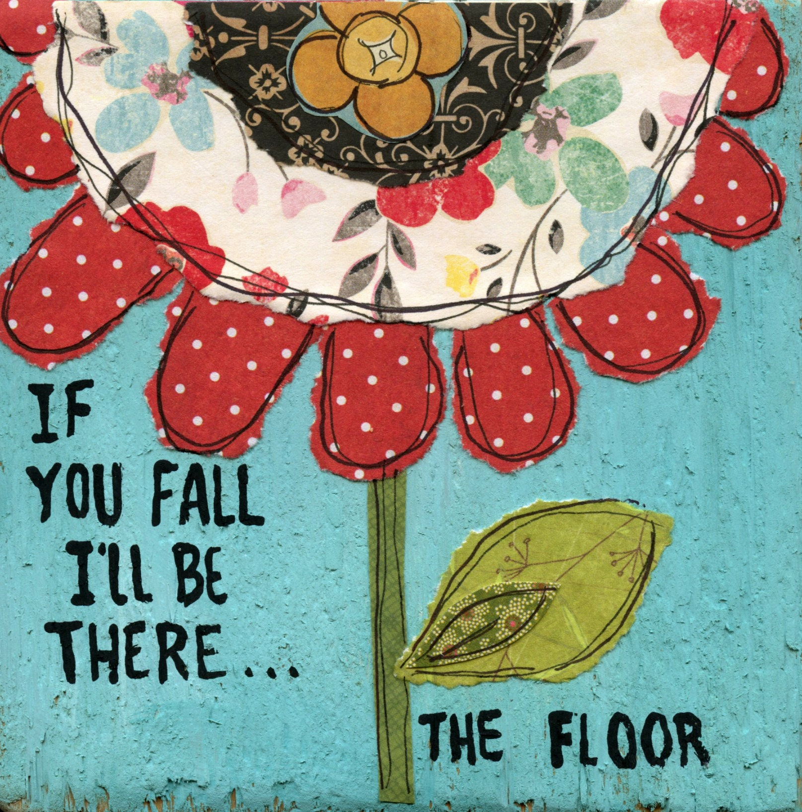 The Floor If You Fall I Ll Be There The Floor Funny Quotes