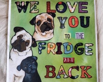 We Love You coaster, pug, fawn, black