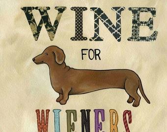 Wine For Wieners, dachshund dog art print