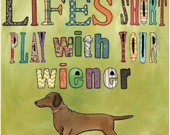 Life's Short, Dachshund art print