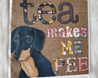 Tea Makes Me Pee coaster, dachshund dog