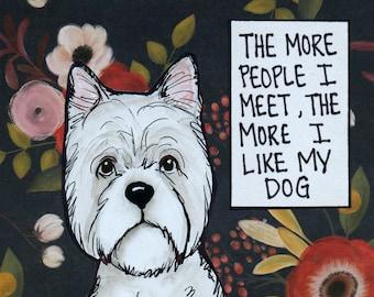 More I Like, Westie dog art print