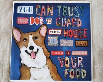 Trust Your Dog coaster, corgi dog