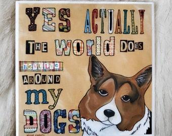 Around My Dog coaster, corgi dog