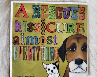 A Rescues Kiss coaster, chihuahua, mixed rescue dog breed