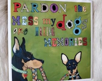 Pardon the Mess coaster, doberman, miniature pinscher, min pin