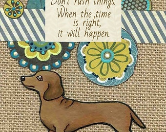Don't Rush, dog art print
