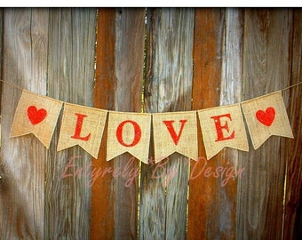 LOVE - Burlap Banner Valentines Day Decoration, Photo Prop, Party Decor, Hearts Banner