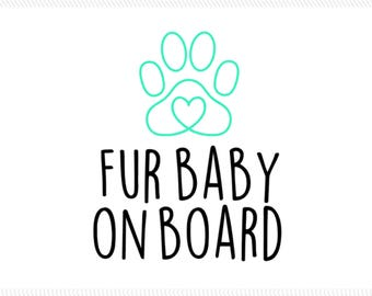 Dog on Board Great Gift for Moms Dads Grandparents Baby On Board Fur Baby on Board Pet Decal Kids on Board Cat On Board Decal