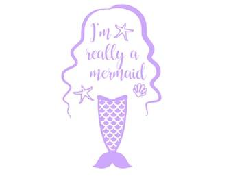 Im Really A Mermaid Car Decal