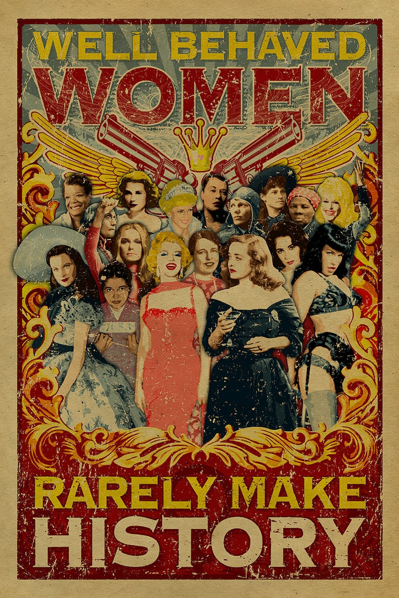 Well Behaved Women Rarely Make History poster. 12x18 Kraft image 0