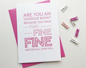 Are You an Overdue Book? card . valentine's card . anniversary card . love card . girlfriend card . boyfriend card . pick up line . fine