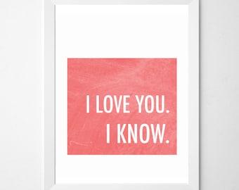 Star Wars . I Love You I Know . printable download . Princess Leia . Han Solo . watercolor . bedroom decor . anniversary gift