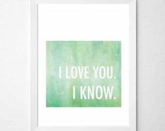 Star Wars . I Love You I Know . print . Princess Leia . Han Solo . watercolor . bedroom decor . anniversary gift . valentine's gift