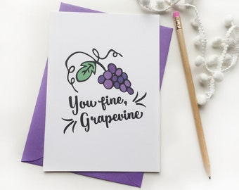 You Fine, Grapevine card . grapes . valentine's day card . anniversary card . card for boyfriend . funny card . love card .just because card