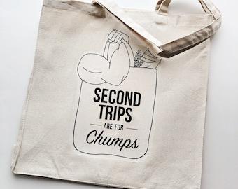 Second Trips are for Chumps tote bag . grocery bag . reusable tote bag . market bag . travel bag . canvas tote bag . funny bag .shopping bag
