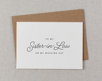 To My Sister-In-Law On My Wedding Day Card - Sister Wedding Card, Wedding Stationery, To My Sister Thank You Wedding Card, Wedding Note, K1