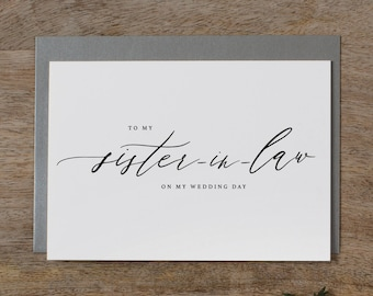 To My Sister-In-Law On My Wedding Day Card - Sister Wedding Card, Wedding Stationery, To My Sister Thank You Wedding Card, Wedding Note, K6