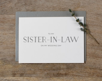 To My Sister-In-Law On My Wedding Day Card - Sister Wedding Card, To My Sister Thank You Wedding Card, Wedding Stationery,  Wedding Note, K5