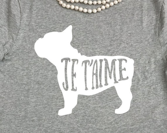 French Bulldog SVG Je Taime Hand Lettering - Makes a Great T Shirt for French Bulldog Owners