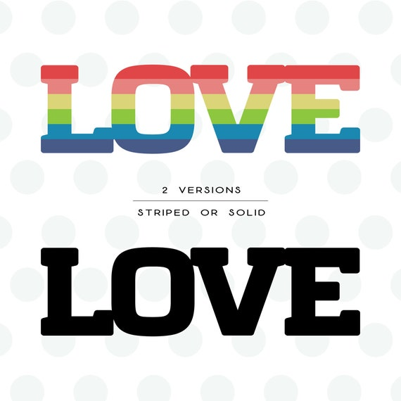 LOVE SVG, Rainbow SVG, Striped love svg, Solid love svg,