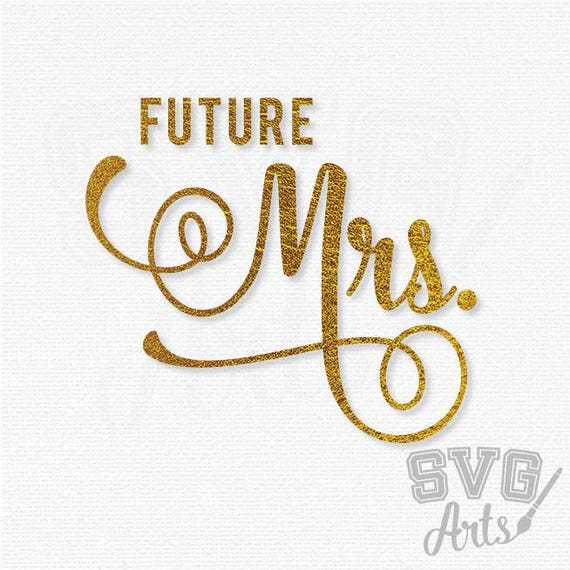 Future Mrs Calligraphy - SVG - EPS - DXF Files for print and cutting
