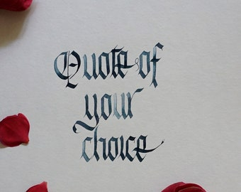 Calligraphy Quote - Blackletter