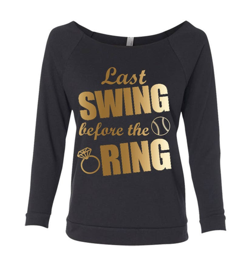 Last swing before the Ring Baseball theme Off the Should Set Long sleeve shirts Rough Edge 34 sleeve  Bachelorette Party