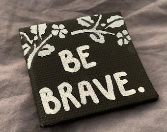 Be Brave Hand Drawn Art HangingOrnamentGift Tags