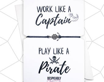 Pirate bracelet, Work like a captain, play like a pirate, Nautical bracelet, anchor bracelet, ships wheel, Nautical print, Pirate quote