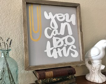 You Can Do This Sign Wood Sign Inspirational Quote Sign Paperclip Sign