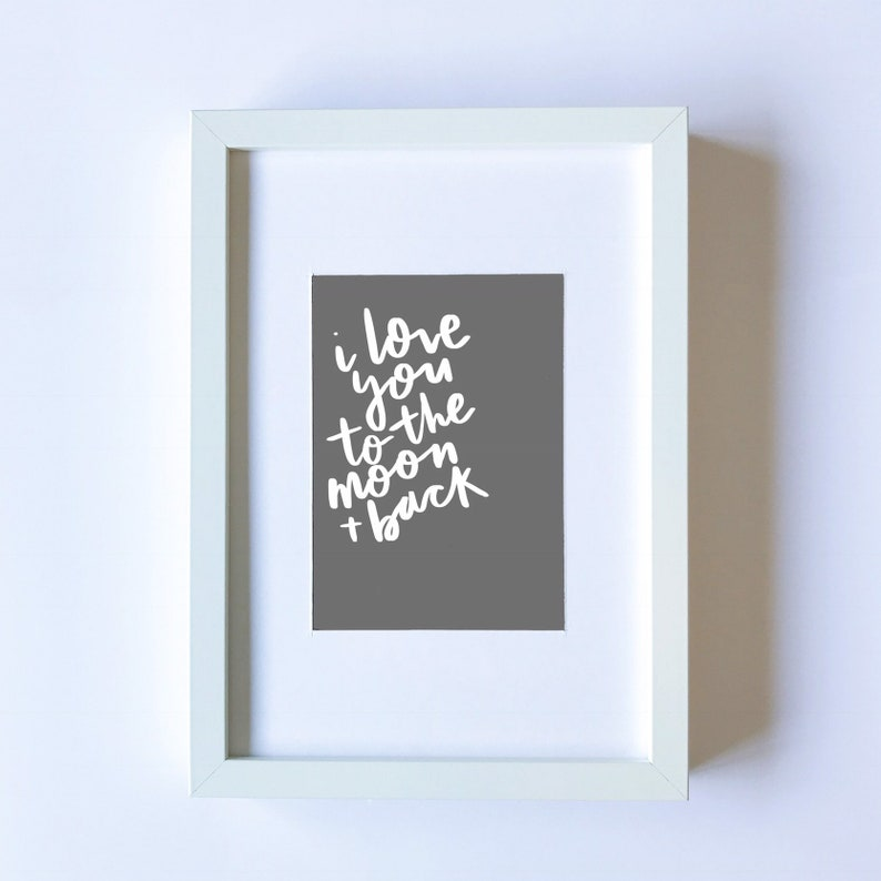 I Love You To The Moon And Back Print  Quote print Nursery image 0