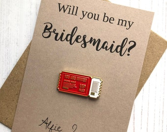 Will you be my bridesmaid? - Ticket Enamel Pin Badge Gift