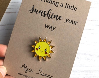 Sending a little Sunshine your way - Sun Enamel Pin Badge Gift