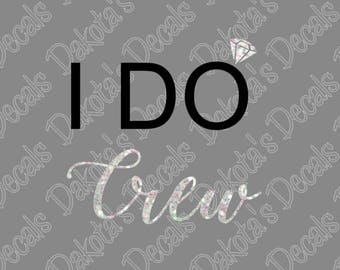 I Do Crew SVG/DXF/PNG for Download