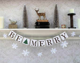 Christmas Banners - CHRISTMAS SIGNS - Be MERRY - Snowflake banners - Green Christmas Tree - Rustic Christmas
