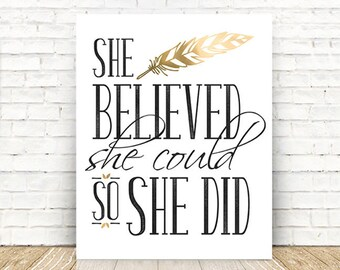 She Believed She Could so She Did, Gift for Women, Inspirational Quote, She Believed Print, 5x7, 8x10, 11x14 16x20 Wall Art PRINT